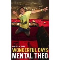 Wonderful Days // Mental Theo // Vincent de Vries // ISBN: 9789021565521