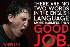 The 24 Most Unforgettable Movie Quotes Of 2014- Whiplash