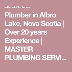 Plumber in Albro Lake, Nova Scotia | Over 20 years Experience | MASTER PLUMBING SERVICES | HALIFAX, DARTMOUTH & BEYOND