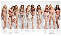 """The original advert had """"The Perfect Body"""" printed in the middle of 10 slim models: It now reads """"A Body For Every Body."""" According to Victoria's Secret's official website, it now looks like this:"""