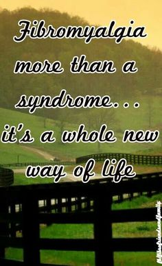 So true. Fibromyalgia