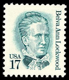 Belva Ann Lockwood - first woman candidate for president and first woman to practice before the Supreme Court.  17 cent U.S. stamp issued June 1986.