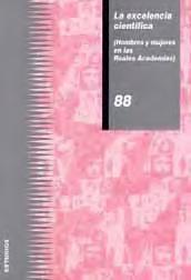 La excelencia científica : (hombres y mujeres en las Reales Academias) / García de León, María Antonia.Madrid : Instituto de la Mujer, 2005 -- S7-C-309