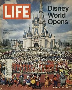 Disney World opens. Life Magazine. 1971. One of the greatest days ever!!!