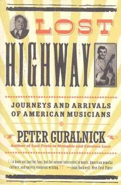 Lost Highway: Journeys, Arrivals of American