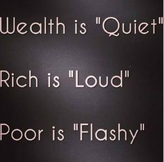 Wealthy vs. Rich vs. Poor. Lord and Lady Nudge who are very, very wealthy are very, very quiet.