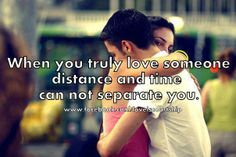No distance can separate you from your true love..