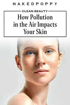 """How does air pollution impact skin? We all know air pollution isn't great for your overall health. But it goes a little deeper than that. """"Air pollution, which includes gases like carbon monoxide and ozone, heavy metals, and especially particulate matter — such as dust, pollen, and smog — has been demonstrated to affect overall skin health,"""" says NakedPoppy research scientist Marisa Plescia. 