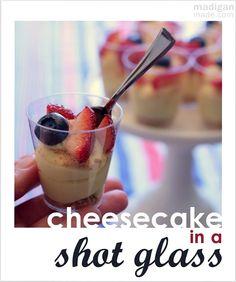 Cheesecake in shot glass  Recipe:  http://www.madiganmade.com/2012/06/no-bake-cheesecake-dessert-shots.html#