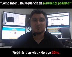"""""""Como fazer uma sequência de resultados positivos..."""" Webinário ao vivo - Hoje ás 20:00hs. Link de acesso: http://www.youtube.com/watch?v=OGEd_crAUN4"""