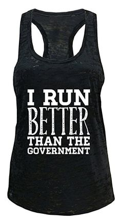 Tough Cookie's Women's I Run Better Than The Government Burnout Tank Top (Large, Black)