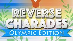 Reverse Charades with an Olympic twist!