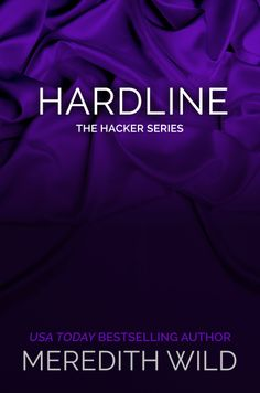 The Hacker Series #3, Hardline #meredithwild www.meredithwild.com