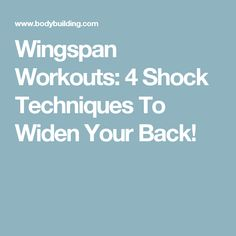Wingspan Workouts: 4 Shock Techniques To Widen Your Back!