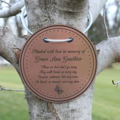 Tree Charm tree dedication marker, tree plaque, tree tag, tree marker, personalized tree marker, memorial tree, custom engraved copper color by ListenToTheWind on Etsy https://www.etsy.com/listing/230173041/tree-charm-tree-dedication-marker-tree