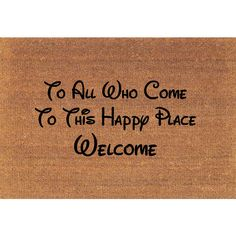 To All Who Come to This Happy Place Welcome Mickey Mouse Disney Quote... (51 AUD) ❤ liked on Polyvore featuring home, rugs, brown, floor & rugs, home & living, coconut fiber mat, coir doormat, mickey mouse rug, coco fiber mat and coir door mats