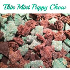 Thin Mint Puppy Chow. This is a great take-on-the-go kind of dessert. If you like thin mints you will love these!