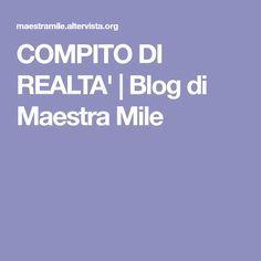 COMPITO DI REALTA' | Blog di Maestra Mile Dry Humor, Link, School, Blog, Studio, Irene, Geography, Teachers, Lab