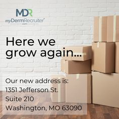 We're moving! Lucky for us we continue to add amazing people to the myDermRecruiter team, but we have outgrown our current office. Our new address effective immediately is 1351 Jefferson St, Suite 210, Washington, MO 63090 Amazing People, Good People, Washington, Washington State