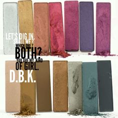 Palette. Take both.longlasting, buildable and intense.