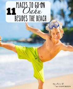11 Places to Go on Oahu Besides the Beach l The Princess & Her Cowboys