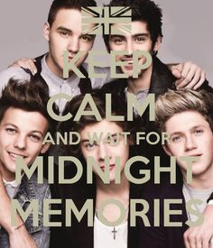 "How do we ""KEEP CALM""<<<<< And how do we ""wait"" for Midnight Memories"