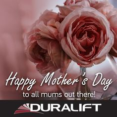 Happy Mother's Day to all the mums out there this weekend! #Duralift #MothersDay