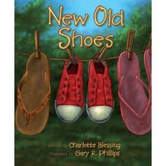 New Old Shoes - by Charlotte Blessing - looks like a winner to me! Library Lessons, Reading Lessons, Reading Strategies, Reading Skills, Teaching Reading, Library Ideas, Literary Elements, Mentor Texts, Mentor Sentences