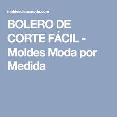 BOLERO DE CORTE FÁCIL - Moldes Moda por Medida