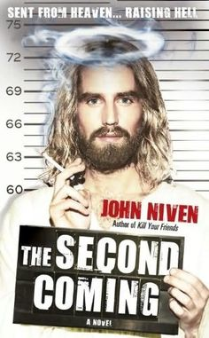 The second coming: a novel by John Niven. Hilarious!