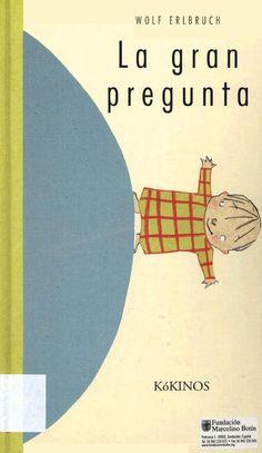 """WOLF ERLBRUCH Lo gran Premio 2004 Título original: La grande question del Libro Feria Internacional infantil Co@wio FicciSn . ; : : . .. . . . *.:* e. : . *-. .. . . - ,LA , ., - 'm- f -< .*:, «Es para celebrar tu cumpleaños por lo que estás en la Tierra», responde el hermana, I . .: : 't. % .. - ."""" El piloto: «Estás aquí ' -- - . -'r~ a:, ' por supuesto!» .. . . - ~. t . .. , ,. - 4 . , El pájaro: «¡Para cantar tu canción! » El hombre enorme: « iPara comer bien!"""