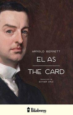 """José Rafael Martínez Pina reseña """"El as"""", de Arnold Bennett. Una estupenda novela ofrecida en versión original y traducida al castellano.  http://www.mardetinta.com/libro/el-as/  PALABRERO PRESS"""