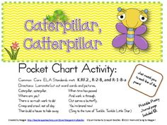 This little set includes an original poem by me, a title card, word cards for your pocket chart, sequencing pictures to go with each key line, and a poem to color and keep in your poetry journal.  The song can be sung to Twinkle, Twinkle, Little Star :)The extension activity with this poem is to have students to act out the caterpillar story.If you like pocket chart poetry, visit my store!