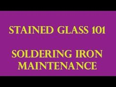 Stained Glass 101 - Soldering Iron Maintenance - YouTube