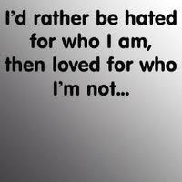 Love me or hate me there is no in between.
