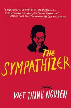"The Sympathizer by Viet Thanh Nguyen - ""This Pulitzer Prize winning story of a Vietnamese double agent and an unflinching portrait of the US War in Vietnam. Poetic and darkly humorous, I savored every page of this one."" - Library Staff"