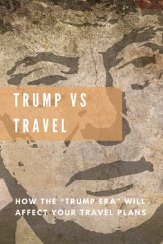 """Look, I get it, no one likes to talk politics. But with Donald Trump's presidency breathing down our necks, it's time we took a good hard look at how the """"Trump Era"""" will affect travel...   Read more at: https://thegrlwhowanders.com/travel/trumpvstravel"""