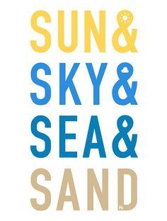 Sun, Sky, Sea  Sand