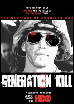 Generation Kill is a miniseries on HBO. Definitely watch it and read the book! So good!!!