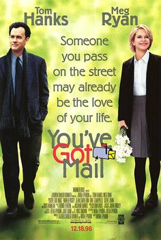 Youve Got Mail. My favorite movie