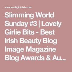 Slimming World Sunday #3 | Lovely Girlie Bits - Best Irish Beauty Blog Image Magazine Blog Awards & Aussie Blog Awards 2014