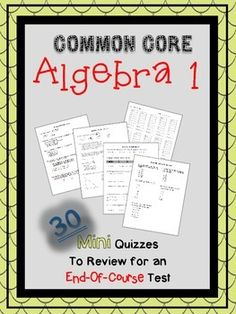 30 mini Quizzes to Review for an End-of Course Test.  Can also use throughout the year!  Algebra 1