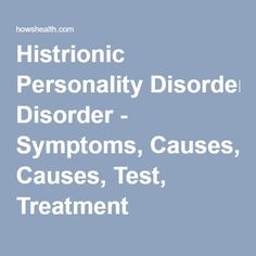 Histrionic Personality Disorder - Symptoms, Causes, Test, Treatment
