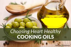 A Helpful Guide on Choosing Heart Healthy Cooking Oils