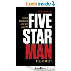 In Fivestarman–The Five Passions Of Authentic Manhood, Neil Kennedy digs deep into the five passions of authentic manhood. When God created Man, he placed within him a deep reservoir of purpose. Flowing within that reservoir is a commodity worth more than gold. It truly is the currency of your life. If you can gain understanding of it, you will never again be concerned about the subsistence level of living–clothes, cars, and cottages.