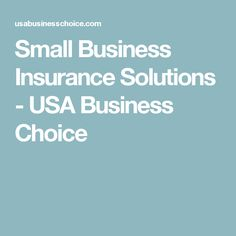 Small Business Insurance Solutions - USA Business Choice