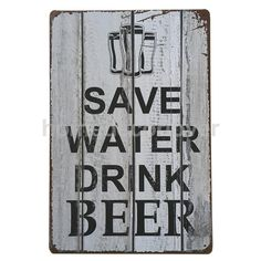 Save Water Drink Beer Tin Sign Bar pub home Wall Decor Retro Metal Art Poster Vintage Cafe, Vintage Metal Signs, Look Vintage, Vintage Home Decor, Retro Vintage, Beer Bar, Drink Beer, Pub Bar, Beer Poster