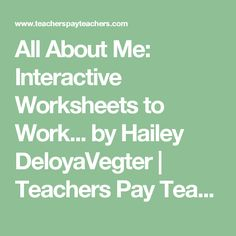 All About Me: Interactive Worksheets to Work... by Hailey DeloyaVegter | Teachers Pay Teachers