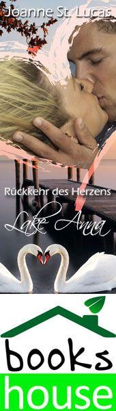 """Rückkehr des Herzen - Lake Anna 2"" von Joanne St. Lucas ab November 2014 im bookshouse Verlag. www.bookshouse.de/banner/?07195940145D1F57111B0805575C4F163BC6"