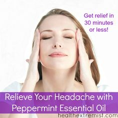 Relieve your headache in 30 minutes or less using this simple tip for how to use peppermint essential oil for headaches. It's all natural and really works!